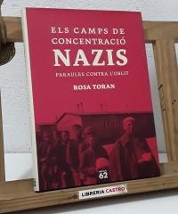 Els camps de concentració nazis. Paraules contra l'oblit - Rosa Toran