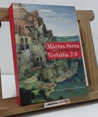 Verbàlia 2.0. Jocs de paraules i esforços d'enguiny literari - Màrius Serra