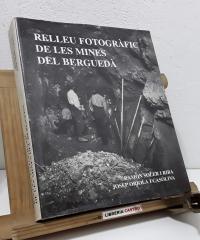 Relleu fotogràfic de les mines del Berguedà (Dedicat) - Ramón Soler i Riba i Josep Oriola i Casòliva