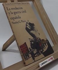La revolución y la guerra civil española - Stanley G. Payne