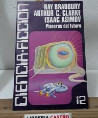 Pioneros del futuro - Ray Bradbury, Arthur C. Clarke y Isaac Asimov