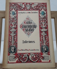 Enciclopedia de los Estilos Decorativos. El Estilo Renacimiento Español. Interiores - Antonio Saló Marco