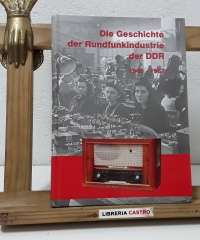 Die Geschichte der Rundfunkindustrie der DDR 1945 - 1967. Band 1 - Bernhard Hein