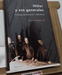 Hitler y sus generales - Edición de Helmut Heiber