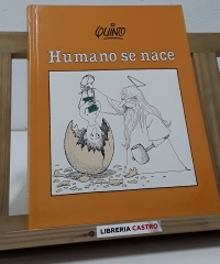 Humano se nace - Quino