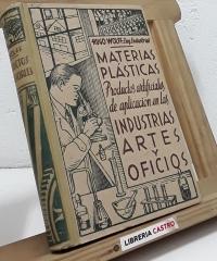 Materias plásticas. Productos artificiales de aplicación en las industrias, artes y oficios - Hugo Wolff