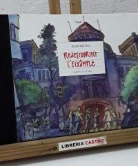 Redescobrint l'Eixample. Barcelona Carnet de voyage - Sagar Forniés
