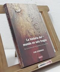 La historia del mundo en seis tragos - Tom Standage