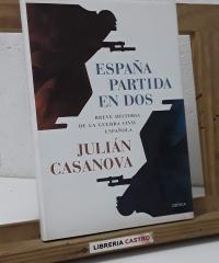 España partida en dos. Breve historia de la guerra civil española - Julián Casanovas