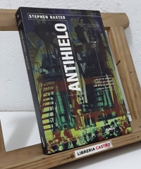 Antihielo - Stephen Baxter