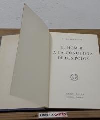 El hombre a la conquista de los Polos - Paul-Emile Victor