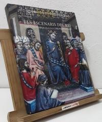 Els escenaris del Rei. Art i Monarquia a la Corona d'Aragó - Francesca Español