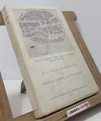Resumen histórico del urbanismo en España - Garcia y Bellido, Torres Balbas, Cervera, Chueca, Bidagor