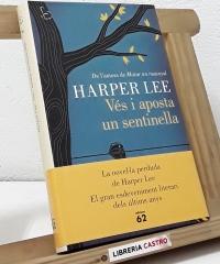 Vés i aposta un sentinella - Harper Lee
