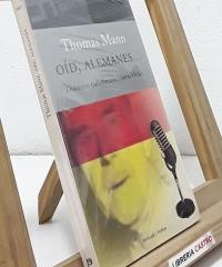Oíd, Alemanes...Discursos radiofónicos contra Hitler - Thomas Mann