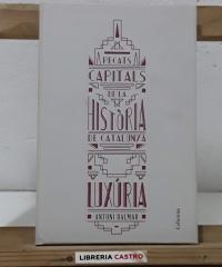 Pecats capitals de la història de Catalunya. Luxúria - Antoni Dalmau