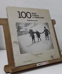100 anys d'esquí a Catalunya. Passions de neu - Antoni Real