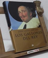 Los galeones del Rey - José Calvo Poyato