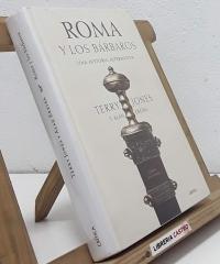 Roma y los bárbaros. Una historia alternativa - Terry Jones y Alan Ereira