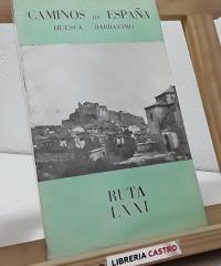 Caminos de España. Huesca-Barbastro - Varios
