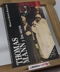 Thomas Mann y los suyos - Marcel Reich-Ranicki
