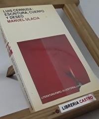 Luis Cernuda: Escritura, cuerpo y deseo - Manuel Ulacia