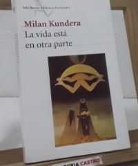 La vida está en otra parte - Milan Kundera