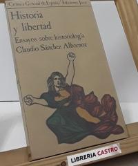 Historia y libertad. Ensayos sobre historiología - Claudio Sánchez Albornoz