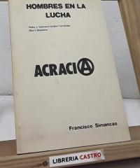 Hombres en la lucha, Pedro y Valeriano Orobón Fernández, Mauro Bajatierra. Acracia (dedicado por el autor) - Francisco Simancas