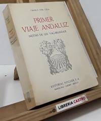 Primer Viaje Andaluz. Notas de un vagabundaje - Camilo José Cela
