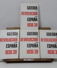Guerra y Revolución en España 1936-39 (IV Tomos) - Varios