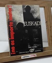 Euskadi ¡No os importe matar! - Hiru Talde