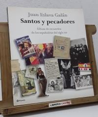 Santos y pecadores. Álbum de recuerdos de los españolitos del siglo XX - Juan Eslava Galán