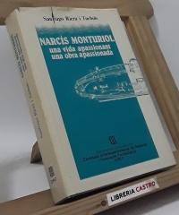 Narcís Monturiol. Una vida apassionant, una obra apassionada - Santiago Riera i Tuèbols