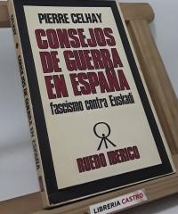 Consejos de Guerra en España - Pierre Celhay