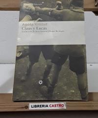 Claus y Lucas - Agota Kristof