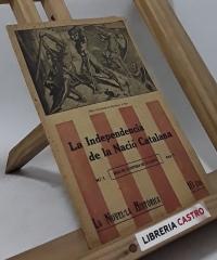 La Independencia de la Nació Catalana - Per M.G. amb prolec de Carreras i Candi