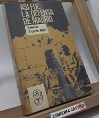 Asi fue la defensa de Madrid (edición numerada) - Vicente Rojo. General