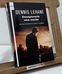 Desapareció una noche. Una investigación de Kenzie y Gennaro - Dennis Lehane