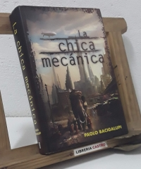 La chica mecánica - Paolo Bacigalupi