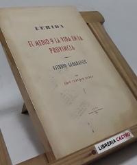 Lérida. El medio y la vida en la provincia - Jose Tortosa Duran