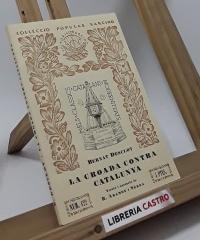 La croada contra Catalunya (versió i anotació de R. Aramon i Serra) - Bernat Desclot