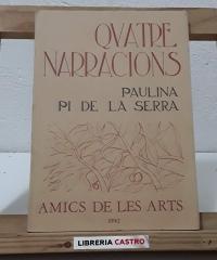 Quatre narracions. (Numerat) - Paulina Pi de la Serra
