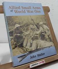 Allied small arms of World War One - John Walter