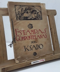 Estampas Compostelanas - Ksado