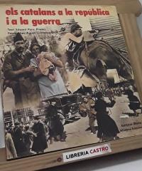 Els catalans a la república i a la guerra - Eduard Pons Prades