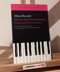 De la A a la Z de un pianista. Un libro para amantes del piano - Alfred Brendel