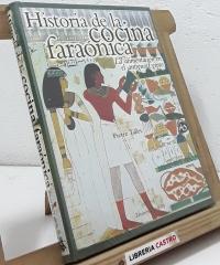 Historia de la cocina faraónica. La alimentación en el antiguo Egipto - Pierre Tallet