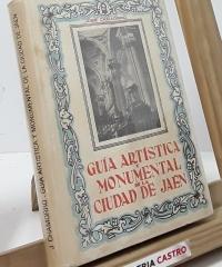 Guía Artística y Monumental de la Ciudad de Jaén - José Chamorro