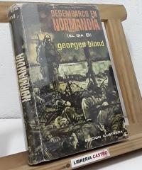 El Desembarco en Normandía (El Día D) - Georges Blond